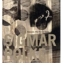 Photoworks: When Pictures Vanish by Sigmar Polke (1995-12-01)
