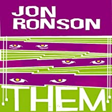 Them: Adventures with Extremists Audiobook by Jon Ronson Narrated by Jon Ronson