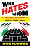 Who Hates Whom, Bob Harris, 0307394360