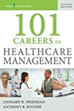 101 Careers in Healthcare Management, Second Edition (Volume 2)