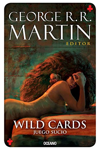 Wild Cards 5. Juego sucio (Spanish Edition)