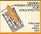 Design Presentations for Architects, Wahl, Michael, 0442291507