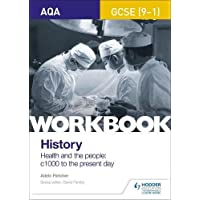 AQA GCSE (9-1) History Workbook: Health and the people, c1000 to the present day