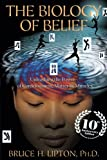 This 10th-anniversary edition of Bruce Lipton's best-selling book The Biology of Belief has been updated to bolster the book's central premise with the latest scientific discoveries—and there have been a lot in the last decade.The Biology of Belie...