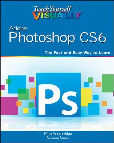 Teach Yourself VISUALLY Adobe Photoshop CS6 (Photoshop Cs6 Best Price)