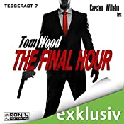 The Final Hour (Tesseract 7) | Tom Wood