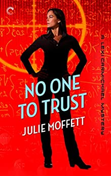 No One To Trust: A Lexi Carmichael Mystery, Book Two: A laugh-out-loud mystery by [Moffett, Julie]