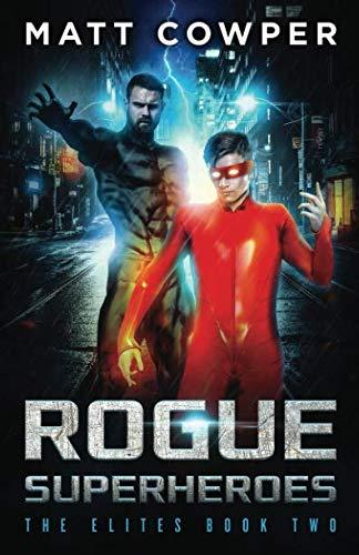 Rogue Superheroes (The Elites Book -