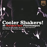 Cooler Shakers! - 30 Northern Soul Floorstompers