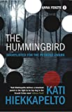 Front cover for the book The Hummingbird by Kati Hiekkapelto