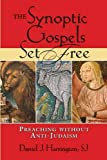 Synoptic Gospels Set Free, The (Studies in Judaism and Christianity)