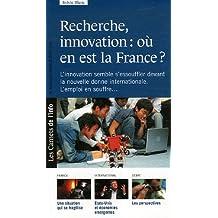 Recherches, innovation: Où en est la France