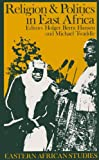 Religion and Politics in East Africa : The Period since Independence, Hansen, Holger B., 0821410865