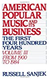 American Popular Music and Its Business : The First Four Hundred Years, 1900-1984, Sanjek, Russell, 0195043111