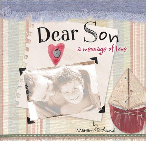 Read Online Dear Son: A Message of Love (Marianne Richmond) PDF