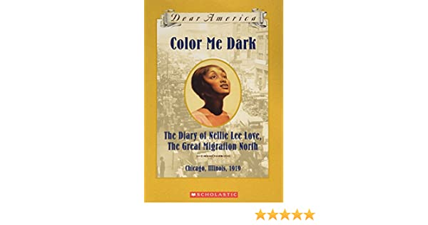 Color Me Dark, the Diary of Nellie Lee Love, the Great Migration ...