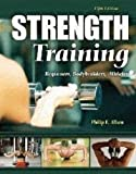 Strength Training : Beginners, Body Builders, Athletes, Allsen, Philip E., 0757559328