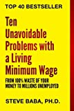"""Milton Friedman said, """"The rise in the legal minimum-wage rate is a monument to the power of superficial thinking.""""Using clear and hard-hitting examples, this book shows how minimum-wage laws lead to increased poverty and injustice.  Twenty-two Chapt..."""