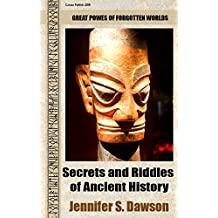 Secrets and Riddles of Ancient History: Great powers of forgotten worlds