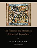 The Hermetic and Alchemical Writings of