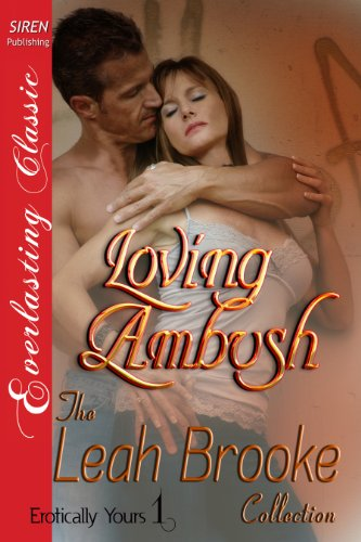 Loving Ambush [Erotically Yours 1] (Siren Publishing Everlasting Classic)
