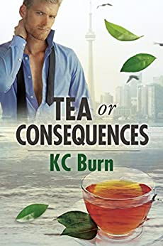 Tea or Consequences by [Burn, KC]