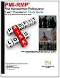 PMI-RMP: Risk Management Professional Exam Preparation Study Guide, Vanina Mangano, 1467983896