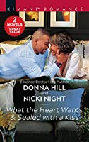What the Heart Wants & Sealed with a Kiss: A 2-in-1 Collection