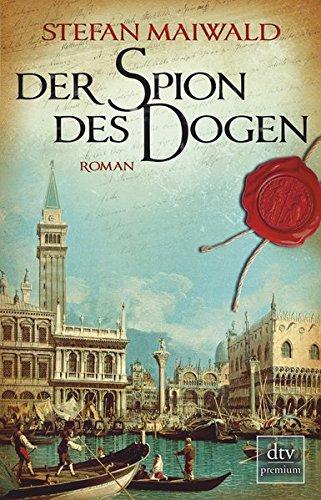 Der Spion des Dogen: Roman (Davide Venier)