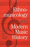 Ethnomusicology and Modern Music History, Blum, Stephen, 0252063430