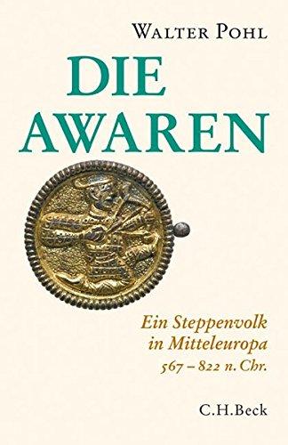 Die Awaren: Ein Steppenvolk in Mitteleuropa 567-822 n. Chr.
