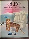Oleg, the Snow Leopard (English and French Edition)