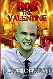 Bob the Valentine, Jaime Johnesee, 1495423778