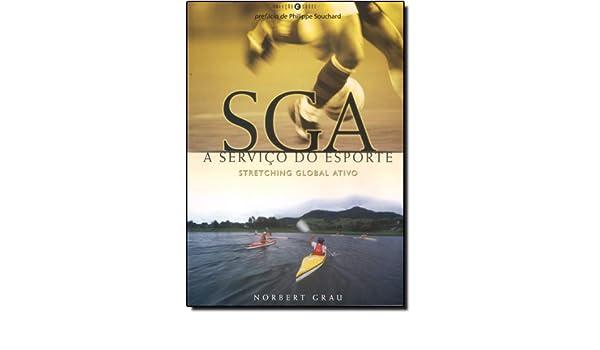 Sga a Servico do Esporte: Stretching Global Ativo: Norbert Grau: 9788588062139: Amazon.com: Books