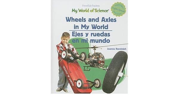 Amazon.com: Wheels And Axles in My World/Ejes y ruedas en mi mundo ...