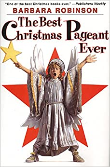 The Best Christmas Pageant Ever: Barbara Robinson: 9780060250430 ...