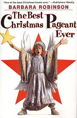 the best christmas pageant ever barbara robinson 9780060250430 amazoncom books - The Best Christmas Pagent Ever