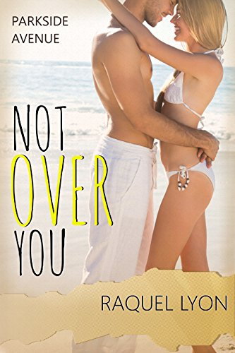 Not Over You (Parkside Avenue Book 1)