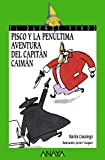 img - for Pisco y la penultima aventura del capitan Caiman / Pisco and the Penultimate Adventure of Captain Cayman (El Duende Verde / the Green Goblin) (Spanish Edition) book / textbook / text book