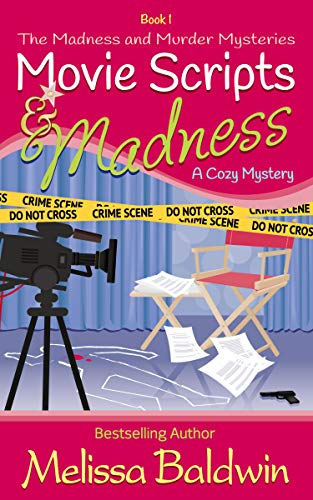 (Movie Scripts and Madness: A Cozy Mystery (Madness and Murder Series Book 1))