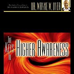 The Keys to Higher Awareness