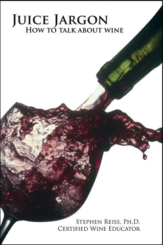 Juice Jargon - How to talk about wine