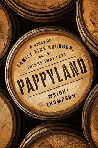 Book Cover: Pappyland: A Story of Family, Fine Bourbon, and the Things That Last