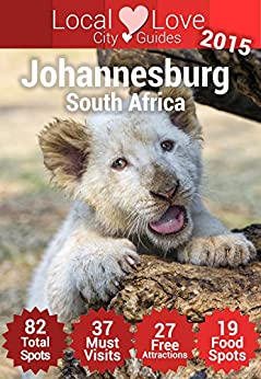 //HOT\\ Johannesburg Top 82 Spots: 2015 Travel Guide To Johannesburg, South Africa (Local Love South Africa City Guides). gaining REMERA Empresa cambiar entre