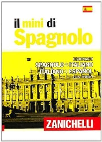 Il mini di spagnolo. Dizionario spagnolo-italiano 01d1fd5a767