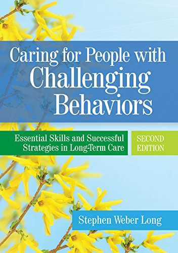 Caring for People with Challenging Behaviors: Essential Skills and Successful Strategies in Long-Term Care - Long Term Prevention