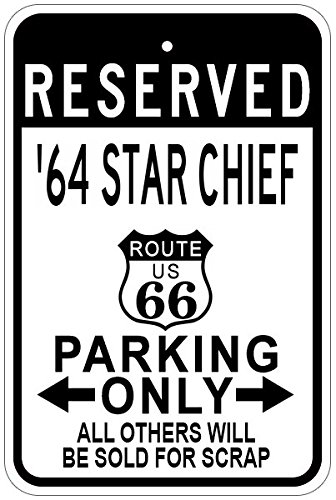 64 Pontiac Star - 1964 64 PONTIAC STAR CHIEF Route 66 Aluminum Parking Sign - 12 x 18 Inches