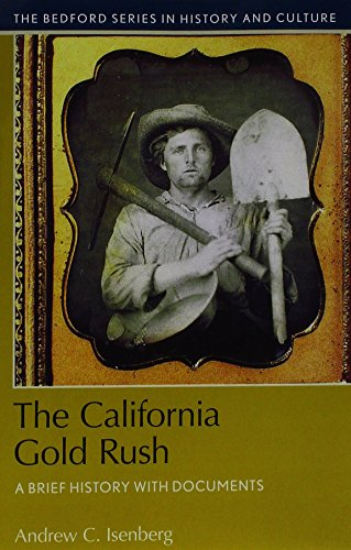 Bedford Metal - The California Gold Rush: A Brief History with Documents (The Bedford Series in History and Culture)