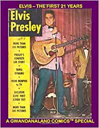 Elvis - The First 21 Years: A 1956 reptrospective on the early ...