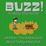 Buzz!: A Teeny Tiny World (Hashem's Amazing World) (Volume 2)